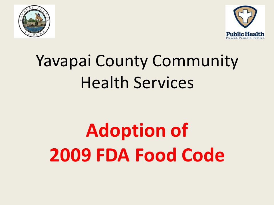 Yavapai County Community Health Services Adoption of 2009 FDA Food Code