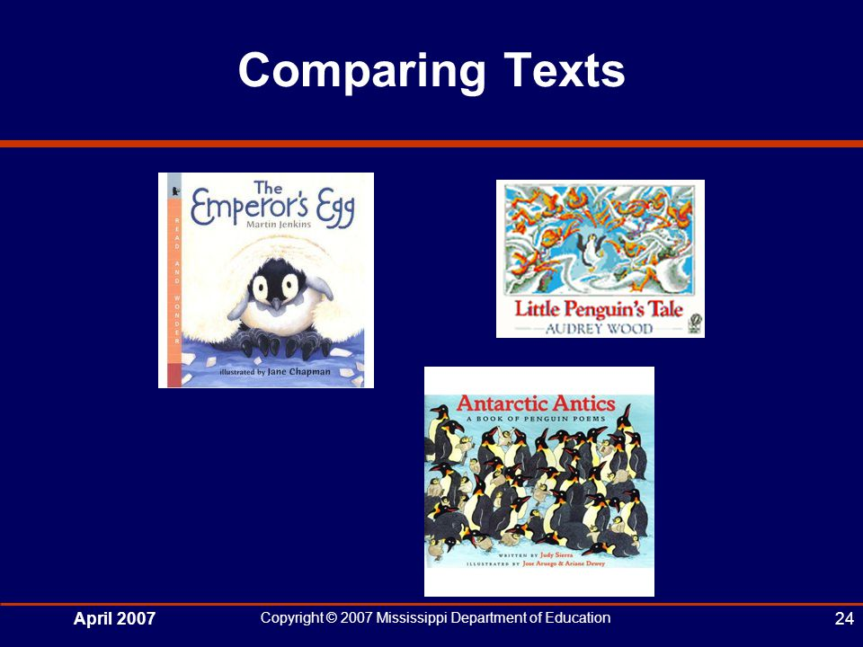 April 2007 Copyright © 2007 Mississippi Department of Education 24 Comparing Texts