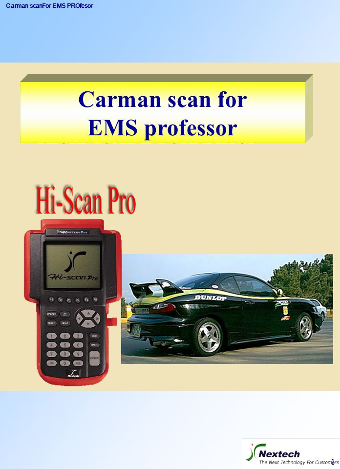 Carman scanFor EMS PROfesor 82 3.1.1 Measuring of Large current ( 1 - 600 A ) Carman scan mode : Please perform following procedure on the screen -Vehicle scope  Oscilloscope  Measure How to connect Carman scan : Can be used by B channel, connect cable for measuring large current to main line (battery ).