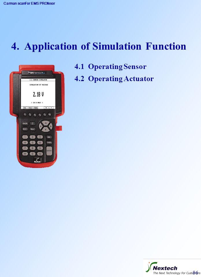 Carman scanFor EMS PROfesor 86 4. Application of Simulation Function 4.1 Operating Sensor 4.2 Operating Actuator