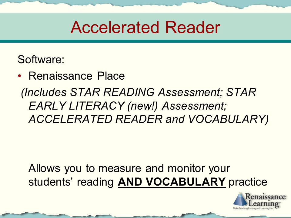 Accelerated Reader Software: Renaissance Place (Includes STAR READING Assessment; STAR EARLY LITERACY (new!) Assessment; ACCELERATED READER and VOCABU