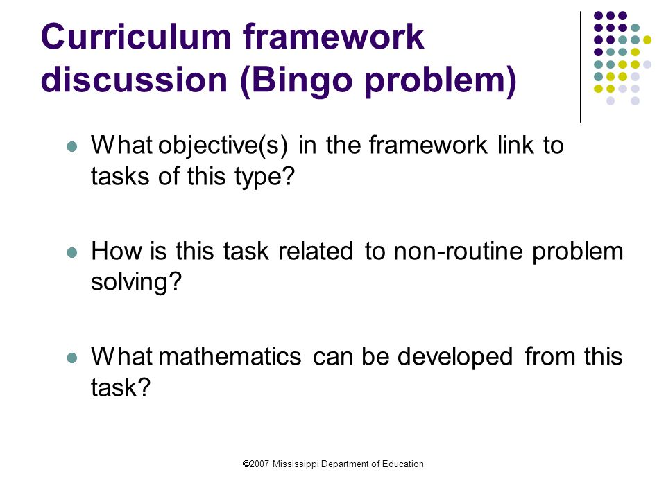  2007 Mississippi Department of Education Curriculum framework discussion (Bingo problem) What objective(s) in the framework link to tasks of this ty
