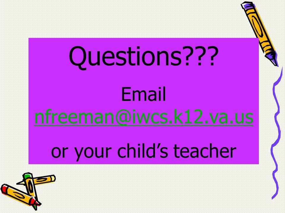 Questions Email nfreeman@iwcs.k12.va.us nfreeman@iwcs.k12.va.us or your child's teacher