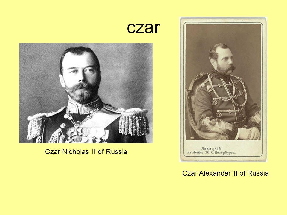 czar Czar Nicholas II of Russia Czar Alexandar II of Russia