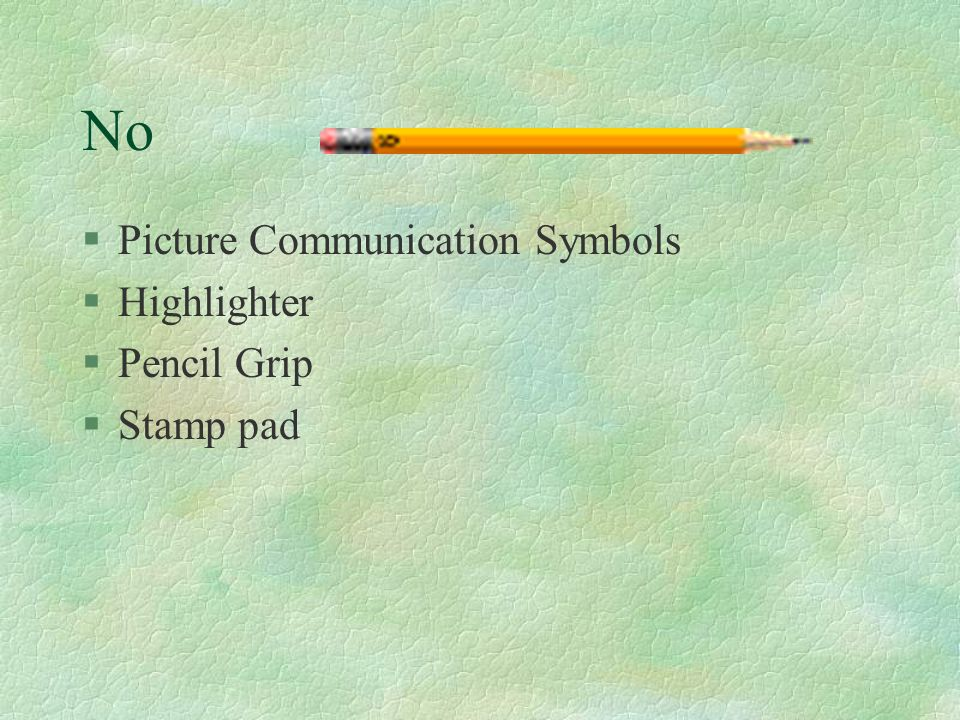 No §Picture Communication Symbols §Highlighter §Pencil Grip §Stamp pad