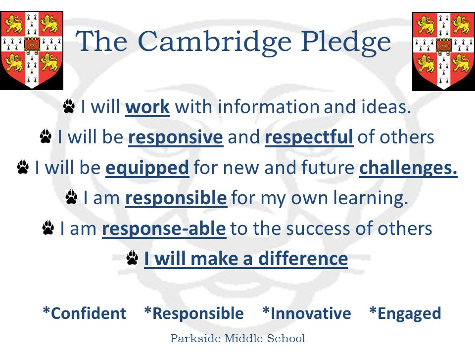Parkside Middle School The Cambridge Pledge I will work with information and ideas.