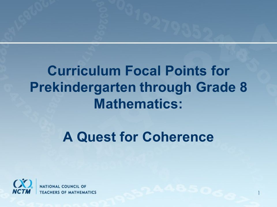 1 Curriculum Focal Points for Prekindergarten through Grade 8 Mathematics: A Quest for Coherence