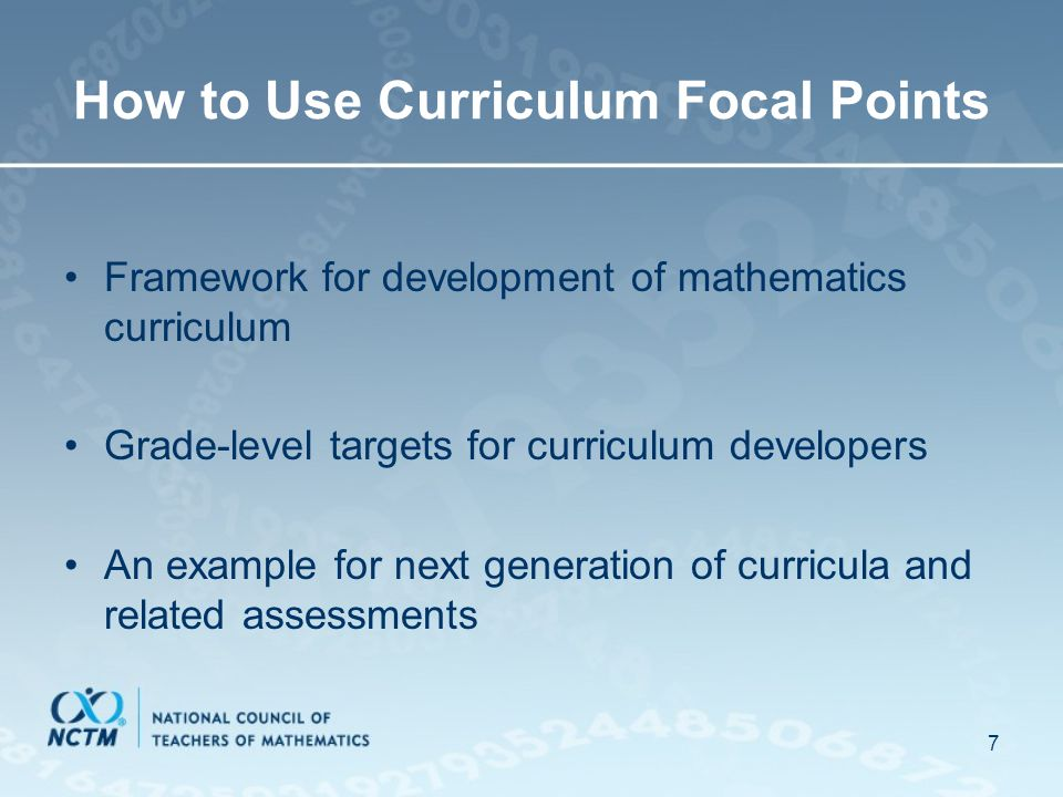 7 How to Use Curriculum Focal Points Framework for development of mathematics curriculum Grade-level targets for curriculum developers An example for next generation of curricula and related assessments