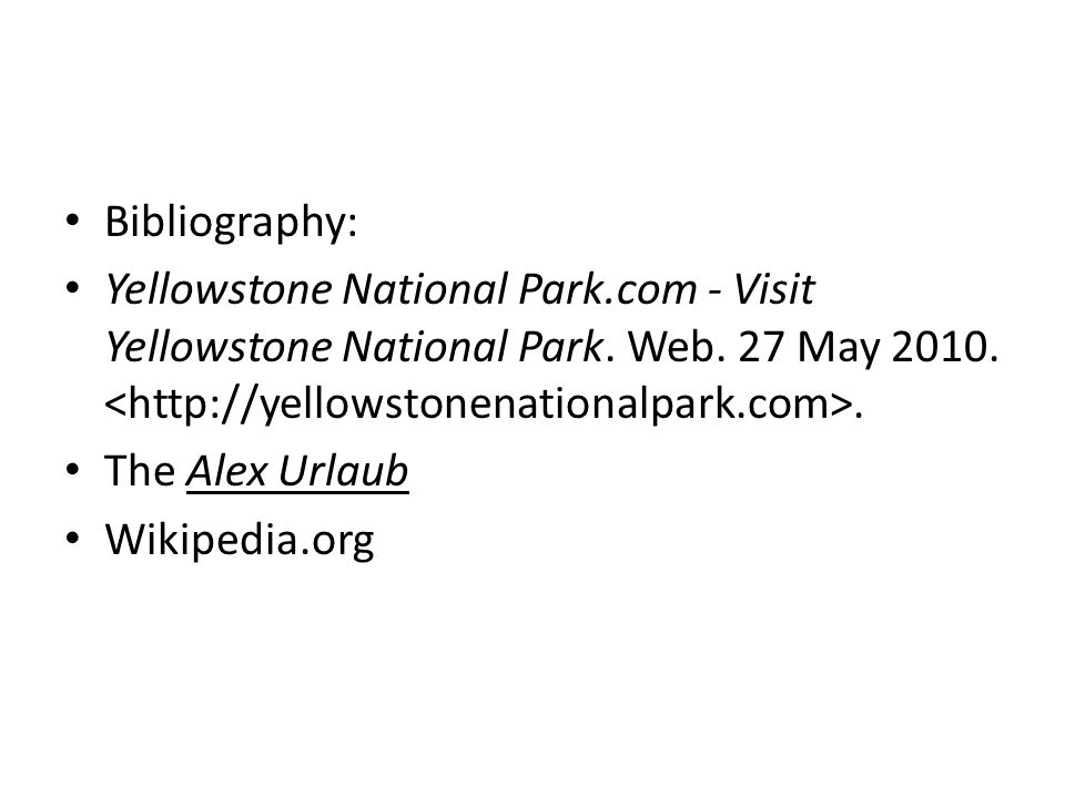 Bibliography: Yellowstone National Park.com - Visit Yellowstone National Park.
