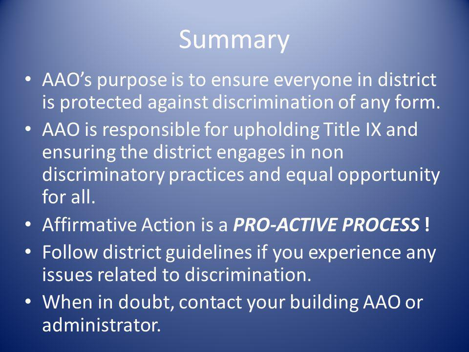 Summary AAO's purpose is to ensure everyone in district is protected against discrimination of any form.