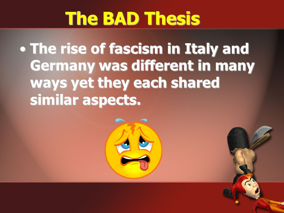 """Example Prompt: """"Compare and contrast the rise of fascism in Germany and Italy in the 1930s."""" THESIS"""