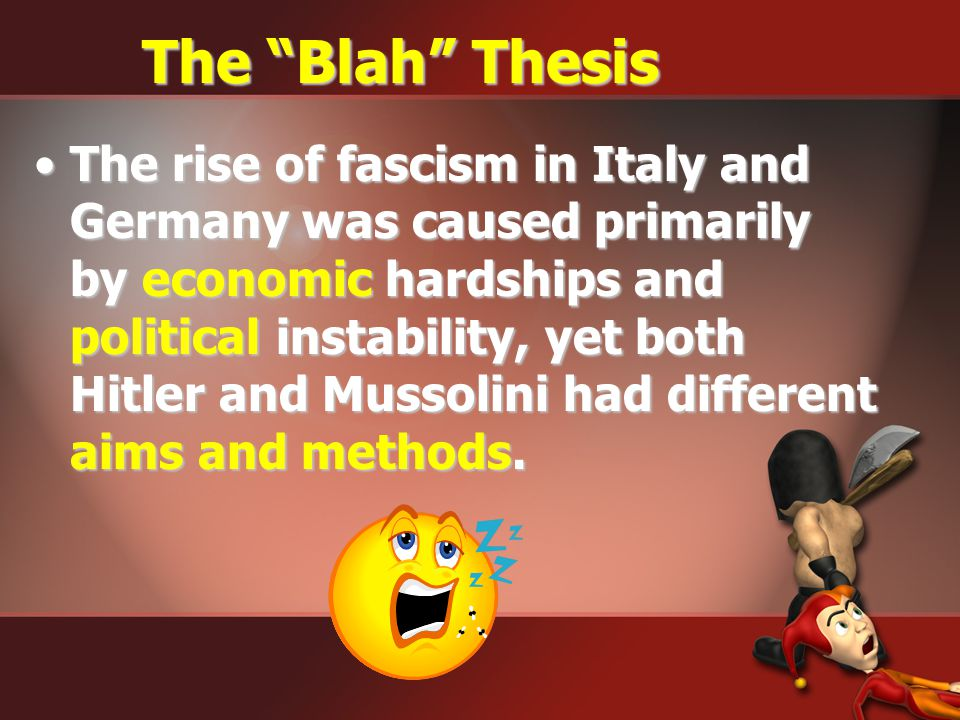 The BAD Thesis The rise of fascism in Italy and Germany was different in many ways yet they each shared similar aspects.The rise of fascism in Italy a