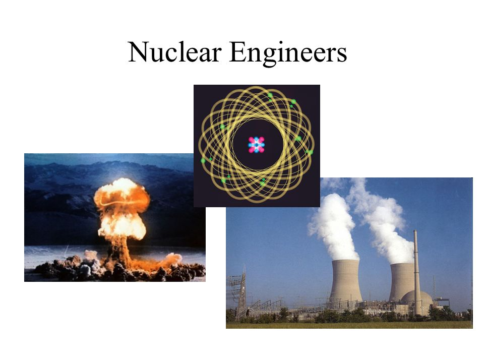 Nuclear Engineers
