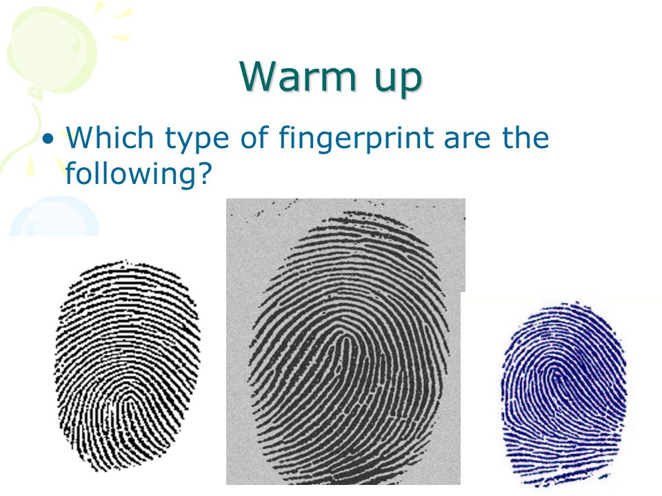 1 Warm up Which type of fingerprint are the following.