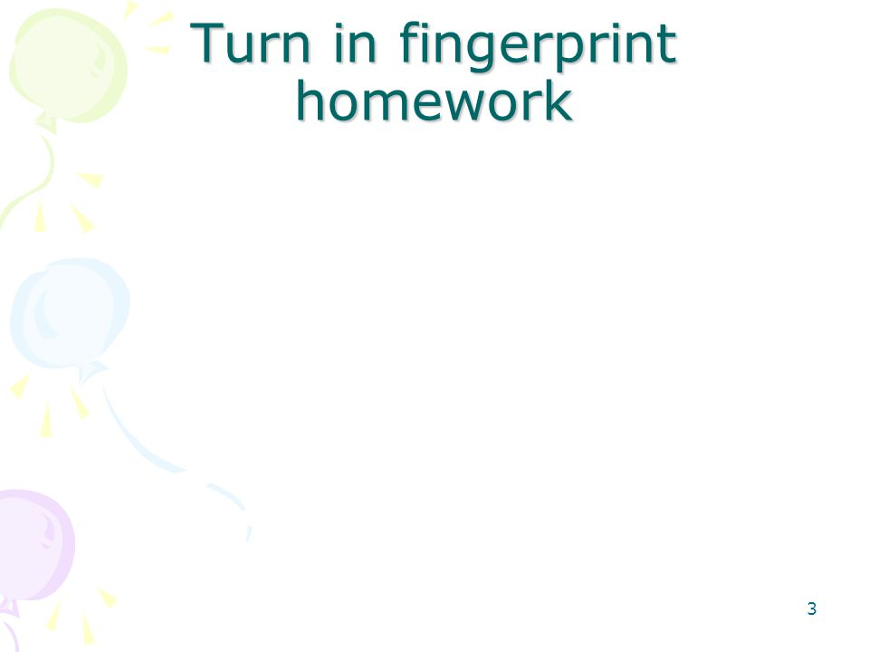 3 Turn in fingerprint homework