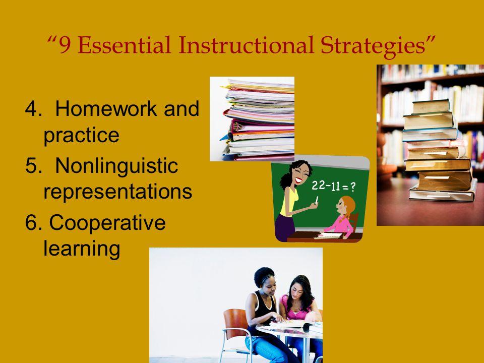 9 Essential Instructional Strategies 4. Homework and practice 5.