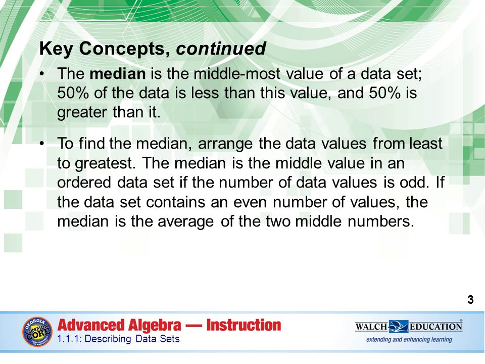 Guided Practice: Example 2, continued 64 1.1.1: Describing Data Sets Data value Mean Deviation from mean Absolute deviation Deviation squared xi xi 49–5525 69–339 89–111 89 11 89 11 109111 1495525 1495525