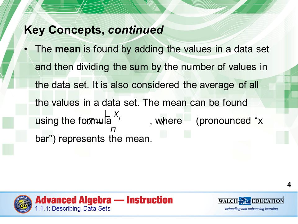 Key Concepts, continued is the uppercase Greek letter sigma, and is used to represent a sum.