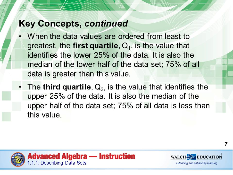 Key Concepts, continued Measures of Spread or Variability A measure of spread is a number used to describe how far apart certain key values are from each other, or how far a typical value is from the mean of a data set.