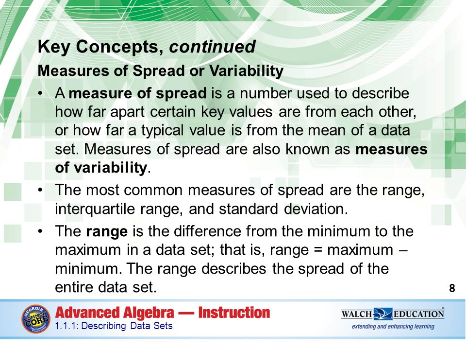Key Concepts, continued Outliers and Extreme Values An outlier is a data value that is much less or much greater than most of the values in the data set.