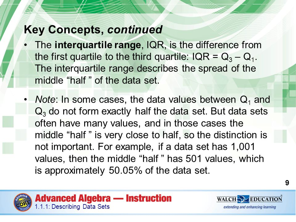 Key Concepts, continued The mean absolute deviation, MAD, is the average absolute value of the difference between each data point in a data set and the mean.