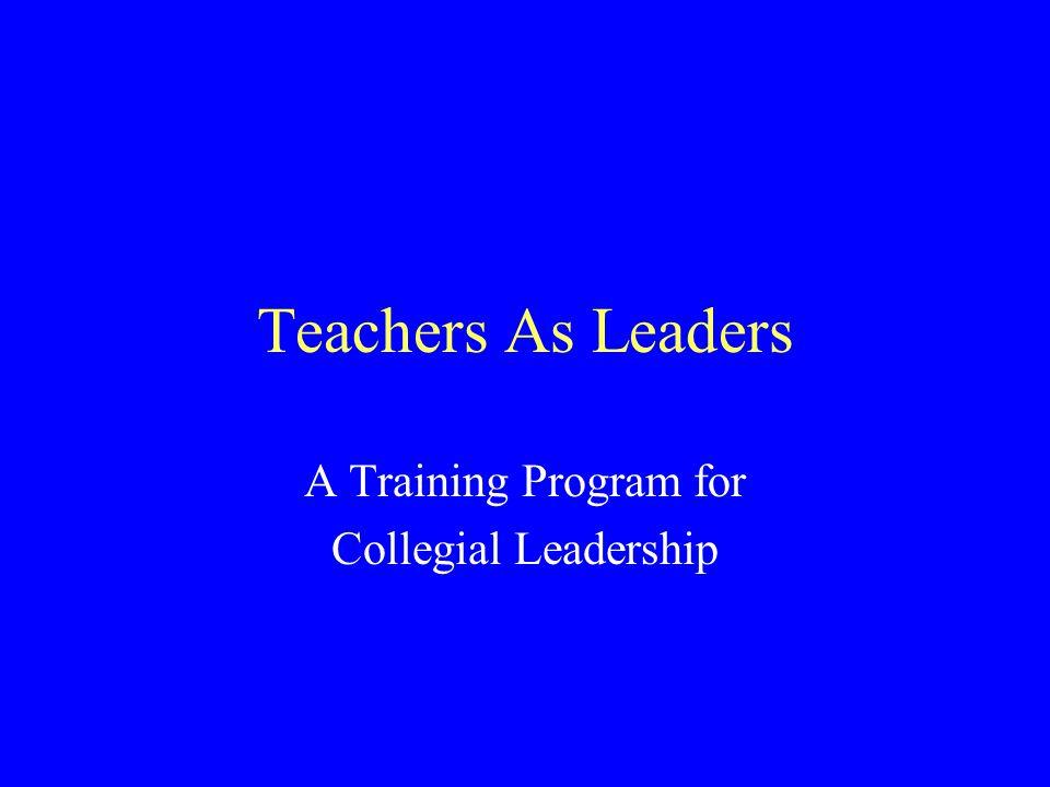 Teachers As Leaders A Training Program for Collegial Leadership