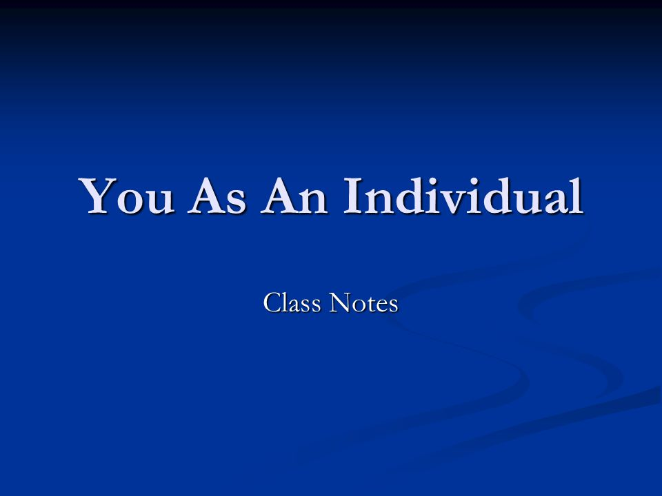 You As An Individual Class Notes