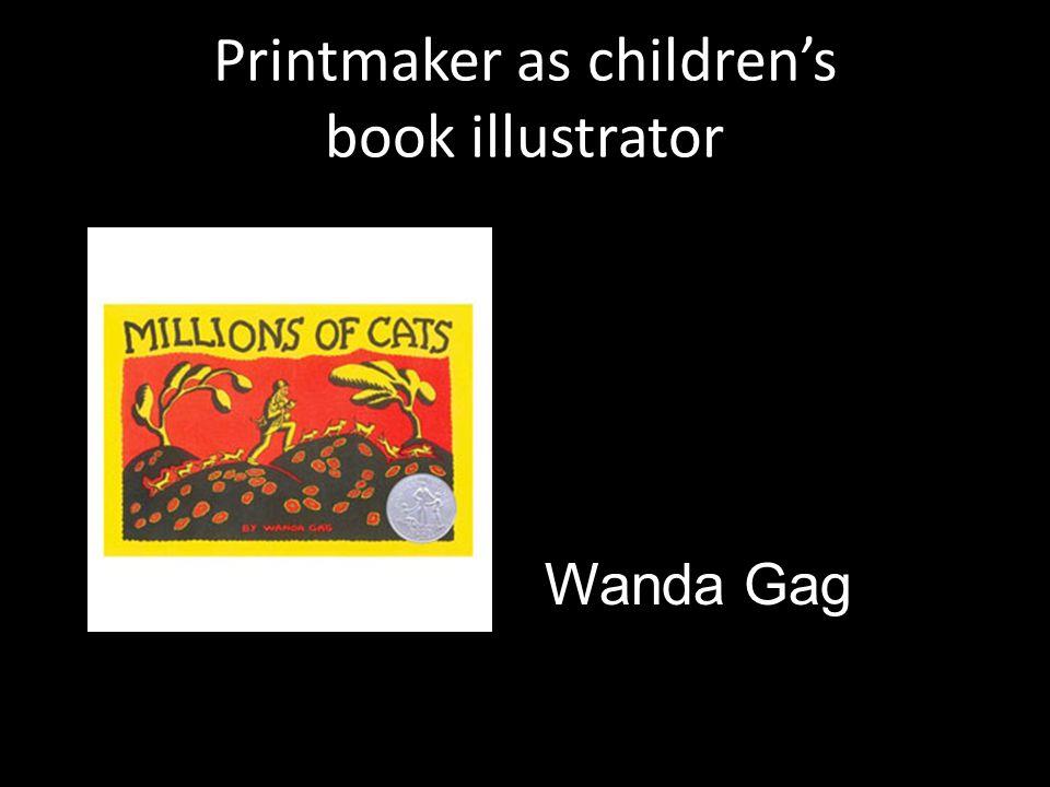 Printmaker as children's book illustrator Wanda Gag
