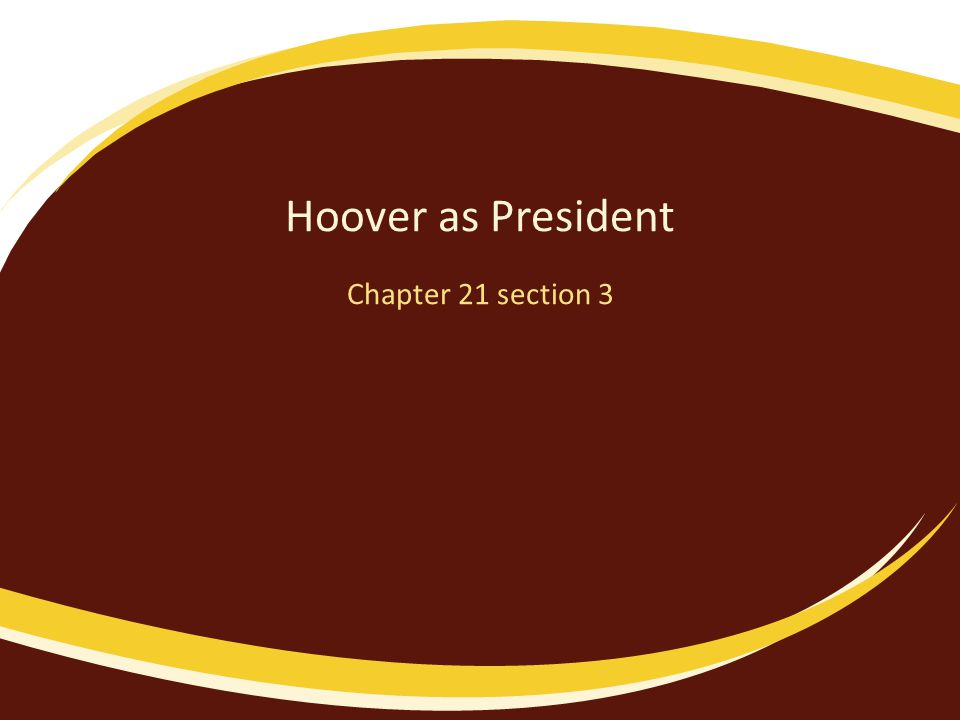 Hoover as President Chapter 21 section 3