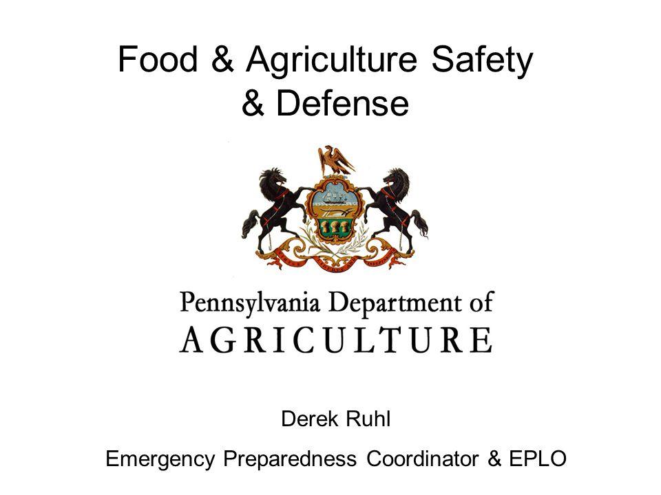 Food & Agriculture Safety & Defense Derek Ruhl Emergency Preparedness Coordinator & EPLO