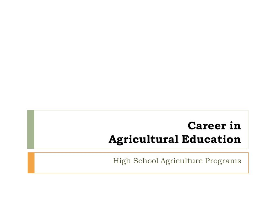 Career in Agricultural Education High School Agriculture Programs