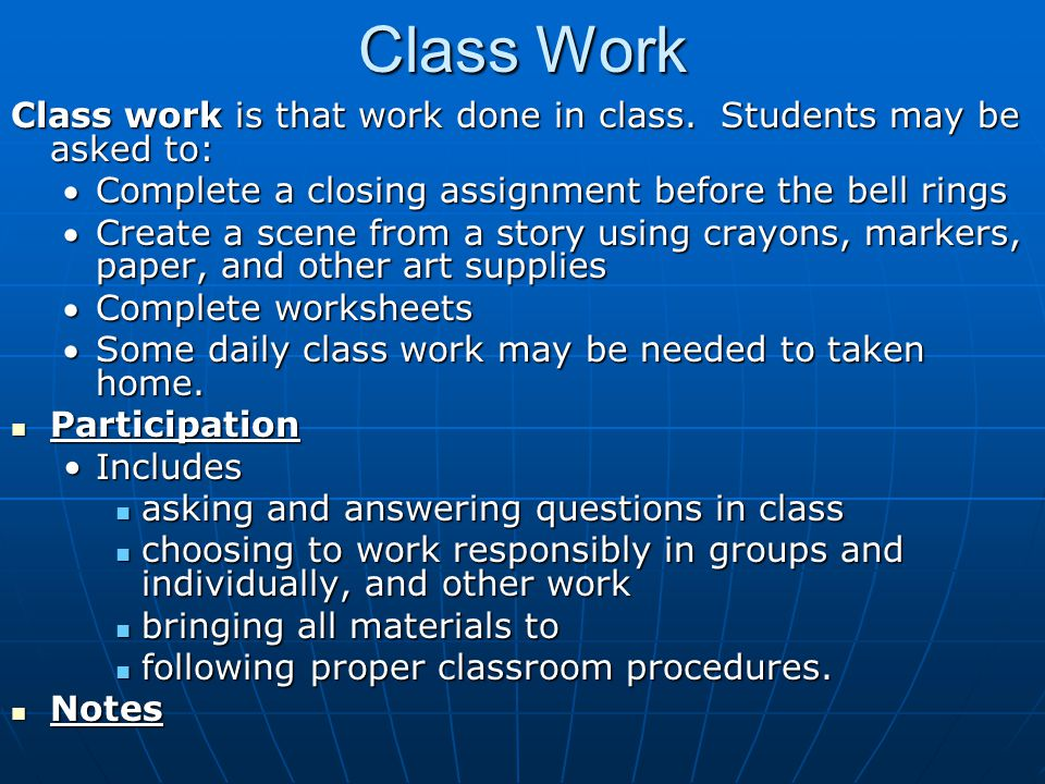 Class Work Class work is that work done in class.