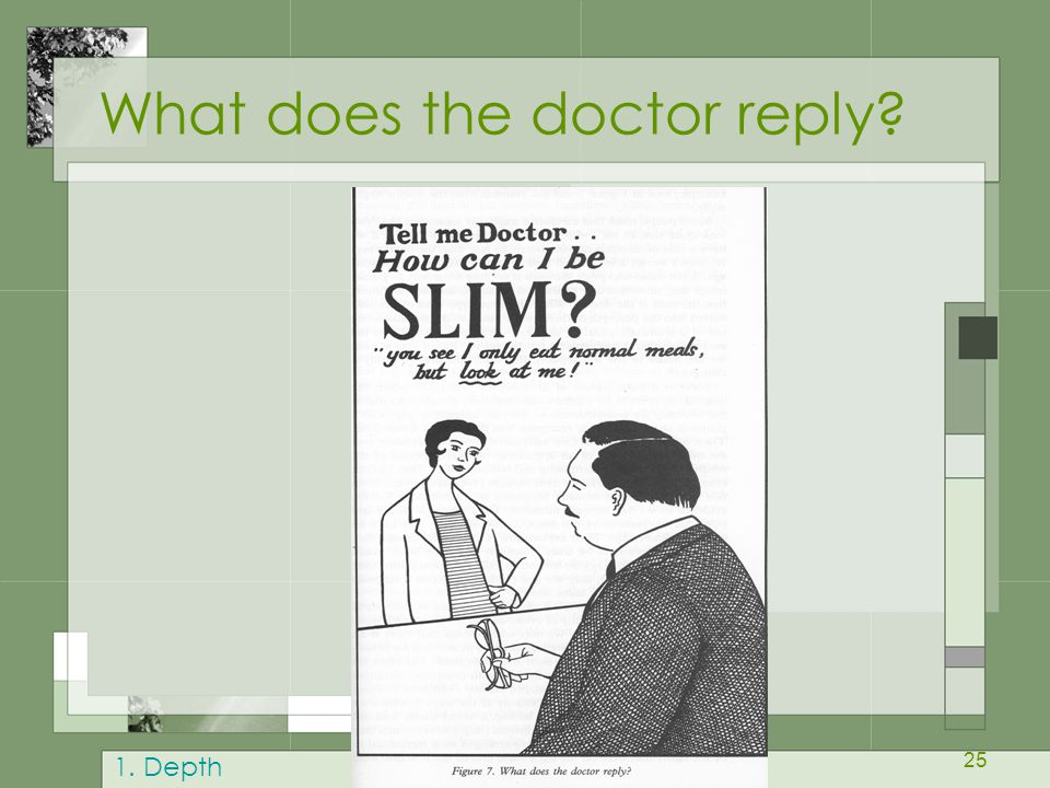 25 What does the doctor reply? 1. Depth