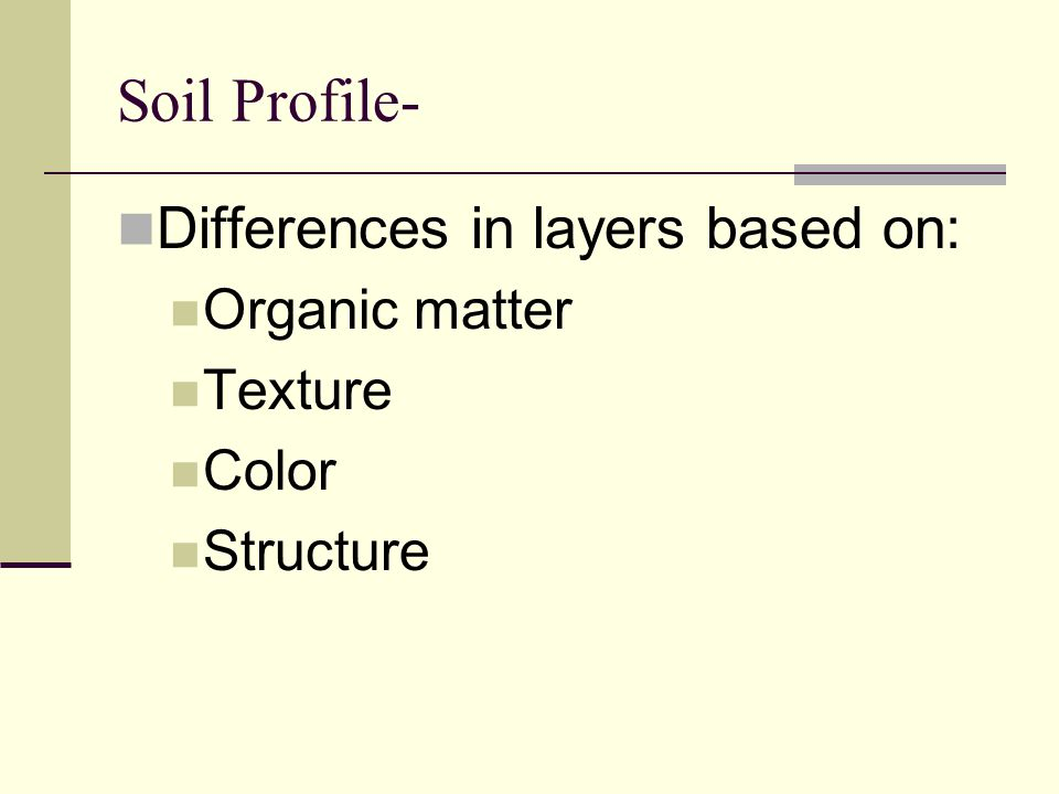 What is a Soil Profile?- a view of a cross section of soil 0 Horizon-located on surface, mostly O.M. A Horizon-Called Topsoil, good amounts of O.M. an