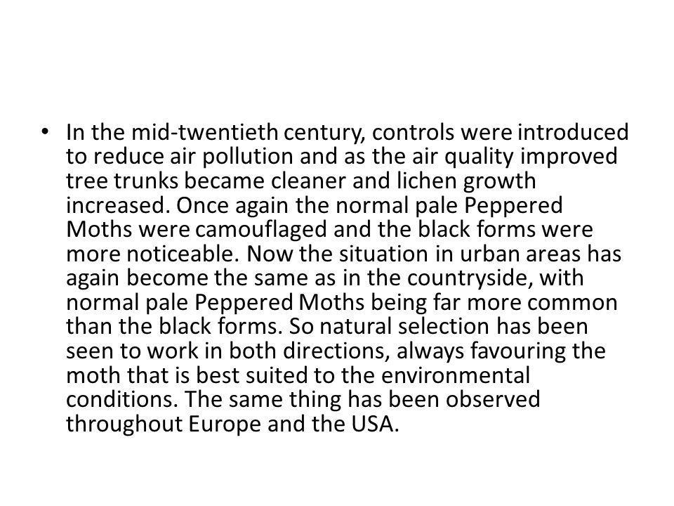 In the mid-twentieth century, controls were introduced to reduce air pollution and as the air quality improved tree trunks became cleaner and lichen g