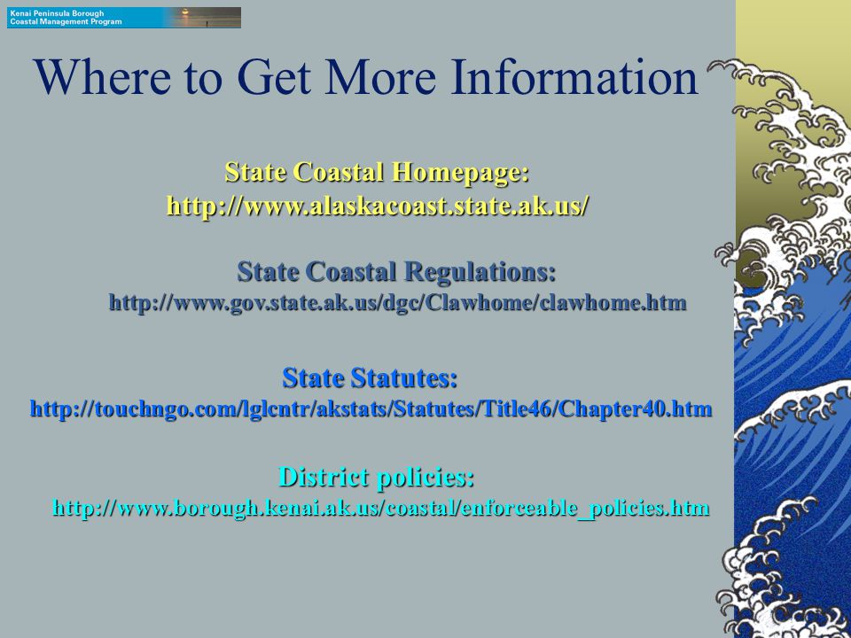 Where to Get More Information Juneau DGC Office 240 Main Street Suite 500 P.O.