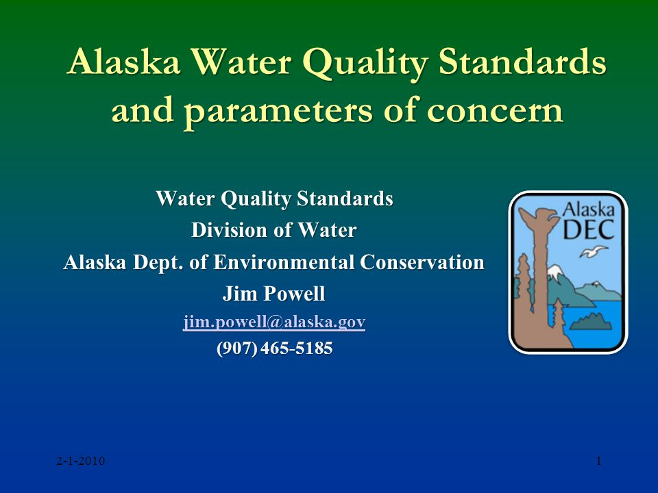 Alaska Water Quality Standards and parameters of concern Water Quality Standards Division of Water Alaska Dept.