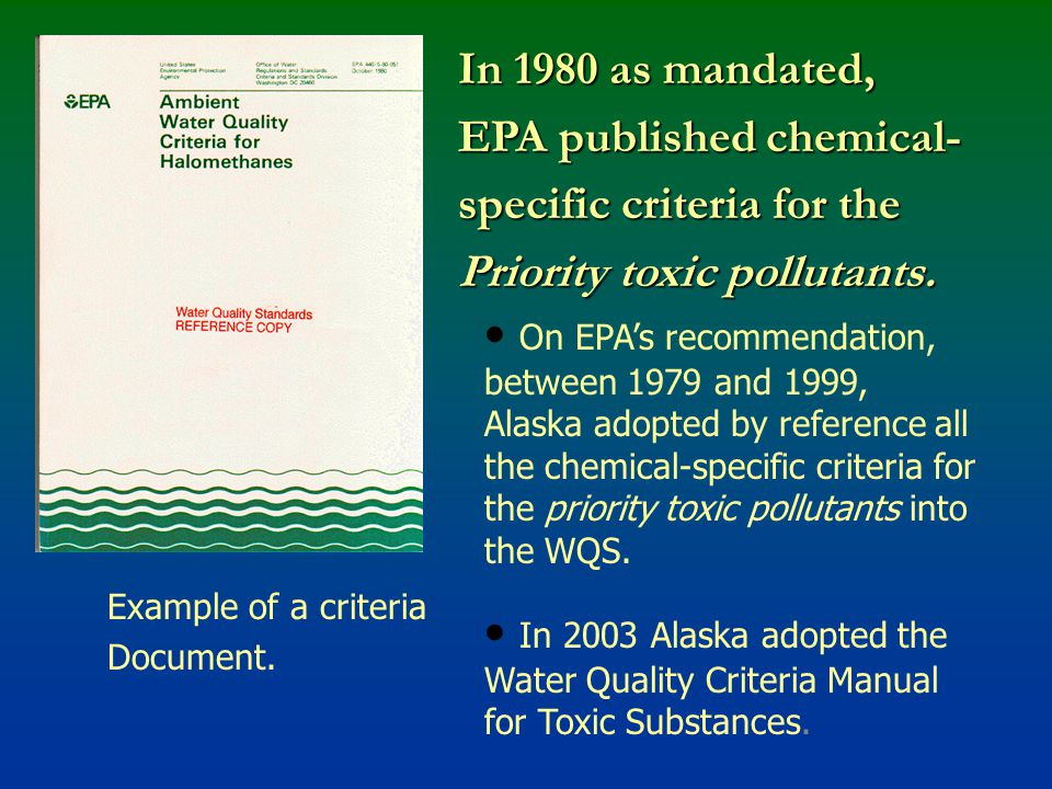 In 1980 as mandated, EPA published chemical- specific criteria for the Priority toxic pollutants.