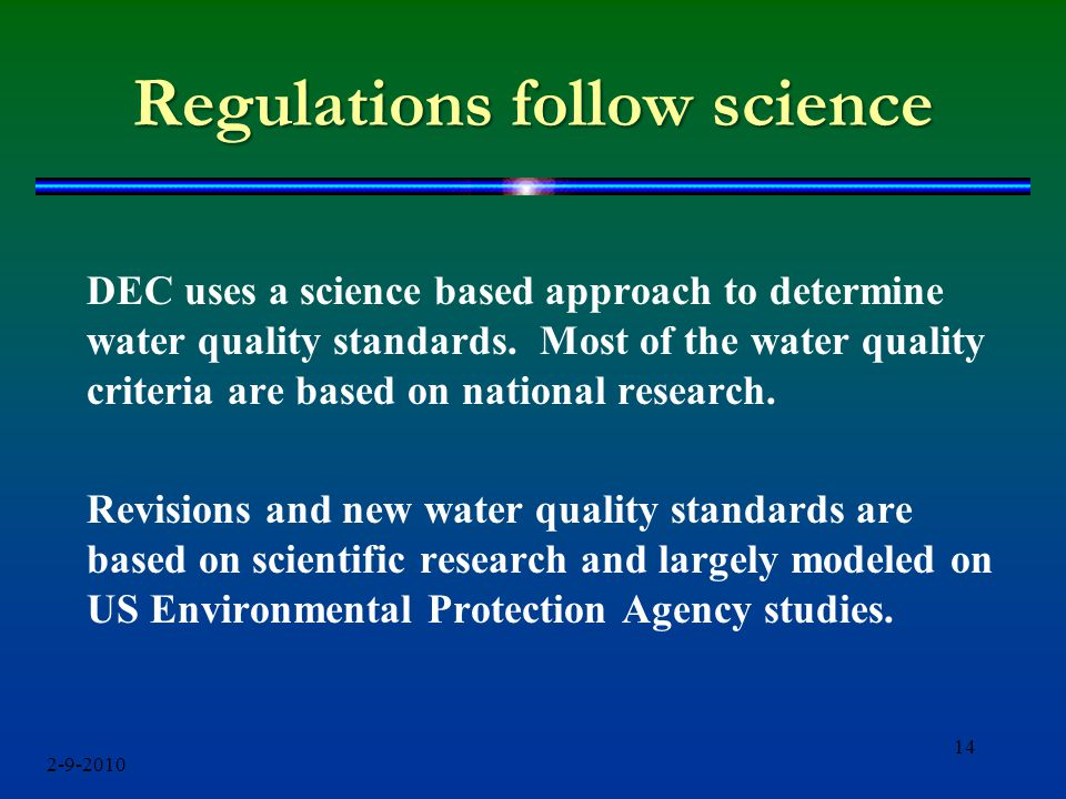 Regulations follow science DEC uses a science based approach to determine water quality standards.