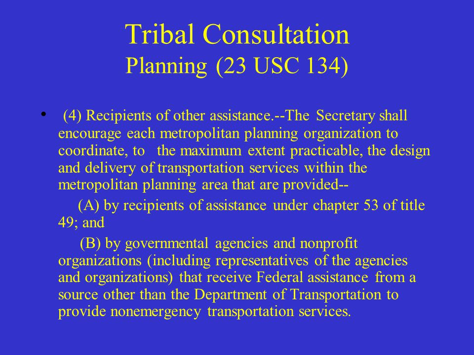 Tribal Consultation Archeological, Historical and Cultural considerations (section 106 of NHPA & 36 CFR 800) –This a responsibility of federal agencie