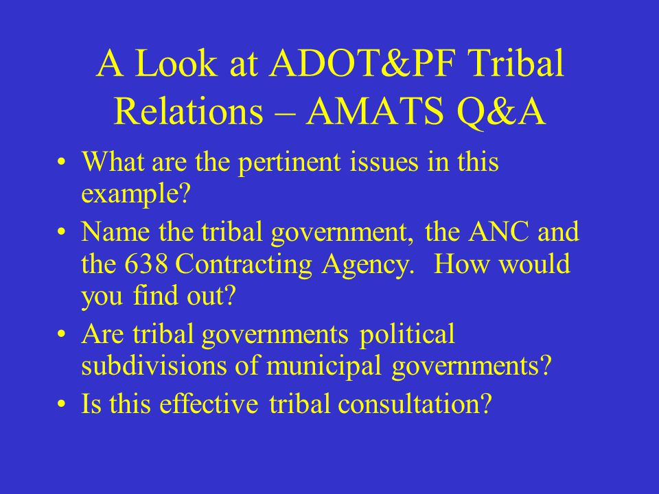 A Look at ADOT&PF Tribal Relations – AMATS Q&A Further, Anchorage has a strong Community Council public outreach component.