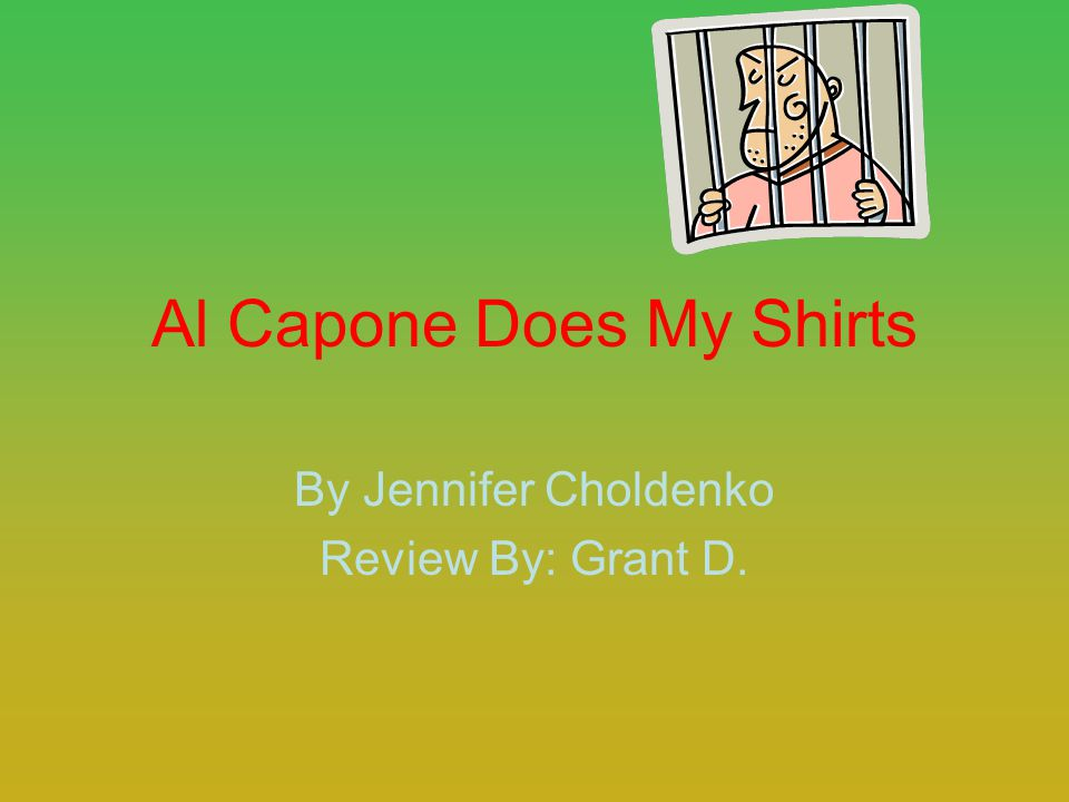 Al Capone Does My Shirts By Jennifer Choldenko Review By: Grant D.