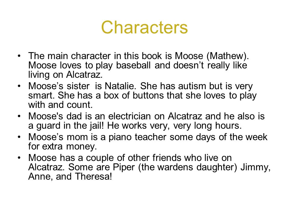 Characters The main character in this book is Moose (Mathew).