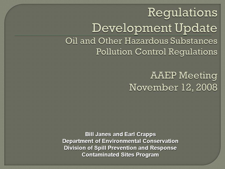 Bill Janes and Earl Crapps Department of Environmental Conservation Division of Spill Prevention and Response Contaminated Sites Program