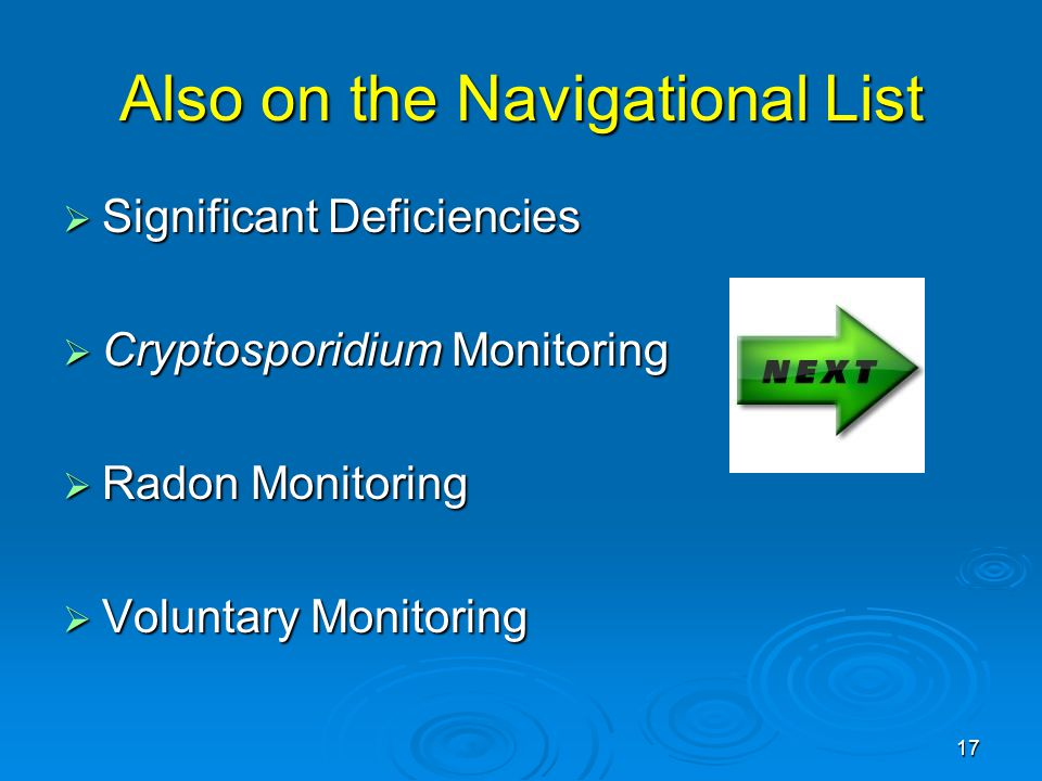 Also on the Navigational List  Significant Deficiencies  Cryptosporidium Monitoring  Radon Monitoring  Voluntary Monitoring 17