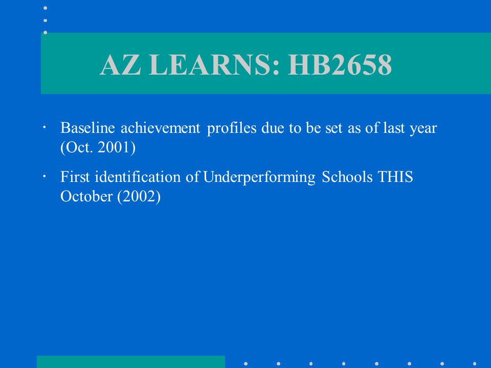 AZ LEARNS: HB2658  Baseline achievement profiles due to be set as of last year (Oct.