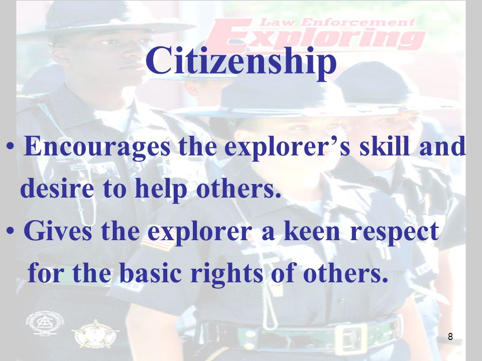 Citizenship Encourages the explorer's skill and desire to help others.