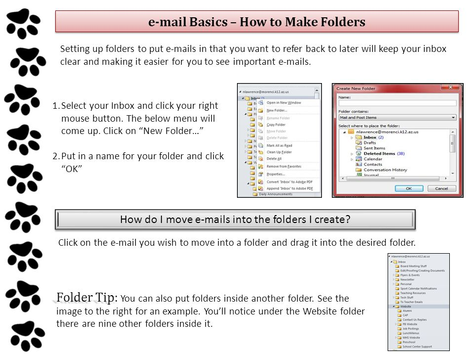 Basics – How to Make Folders Setting up folders to put  s in that you want to refer back to later will keep your inbox clear and making it easier for you to see important  s.