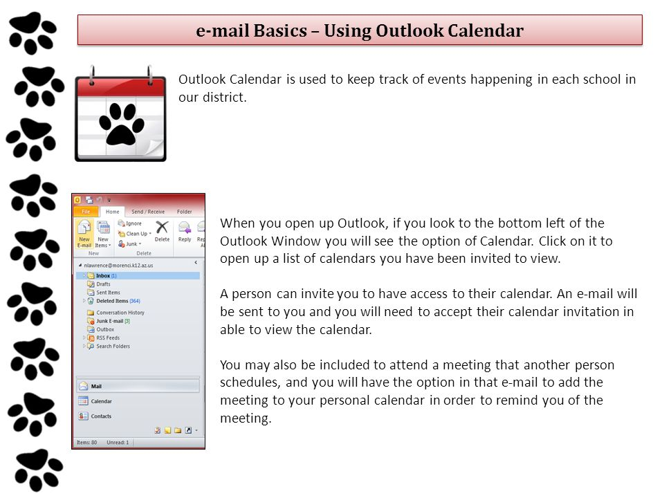 Basics – Using Outlook Calendar Outlook Calendar is used to keep track of events happening in each school in our district.
