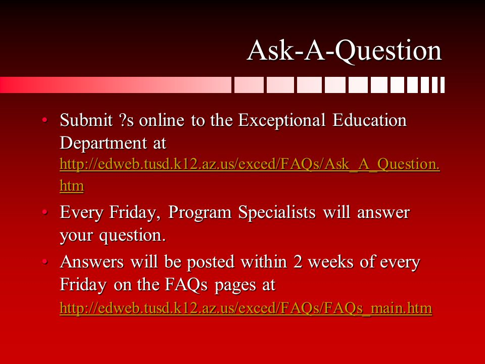 Ask-A-Question Submit s online to the Exceptional Education Department at